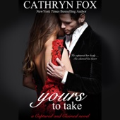 Cathryn Fox - Yours to Take (Unabridged)  artwork