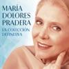 La Colección Definitiva, María Dolores Pradera