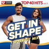 Get In Shape Workout Mix - Top 40 Hits Vol. 5 (60 Min Non-Stop Workout Mix [128-132 BPM]) ジャケット写真