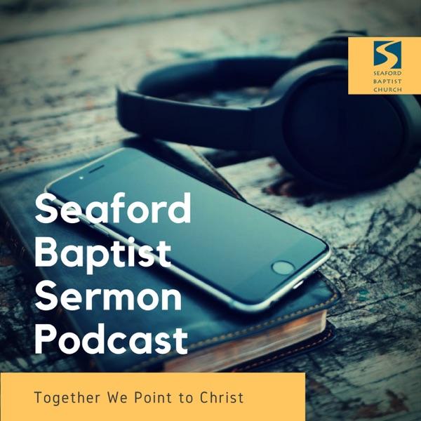 Seaford Baptist Sermon Podcast