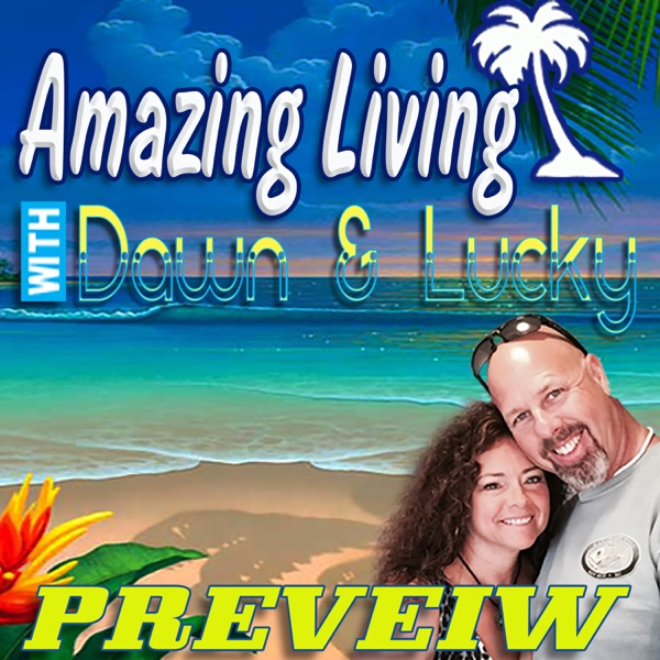 AmazingLiving with Dawn & Lucky Podcast Previews
