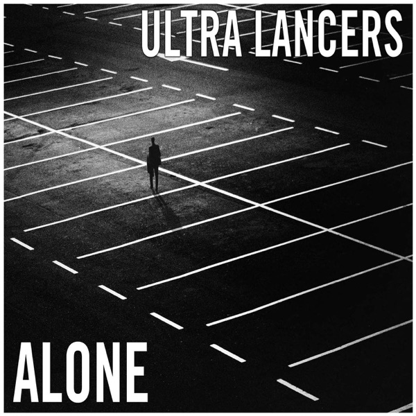 The Ultra Lancers - Alone (Single) (2017)