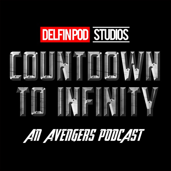Countdown to Infinity: an Avengers podcast