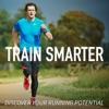 Train Smarter - Running Podcast