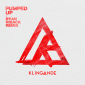 Pumped Up (Ryan Riback Remix) - Klingande