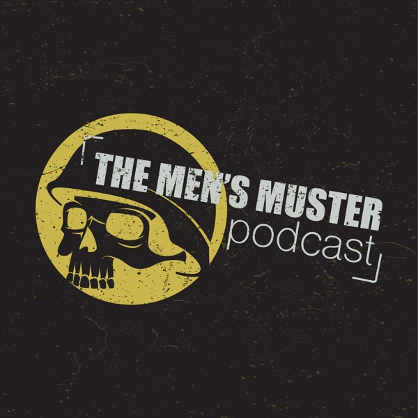 The Men's Muster Podcast