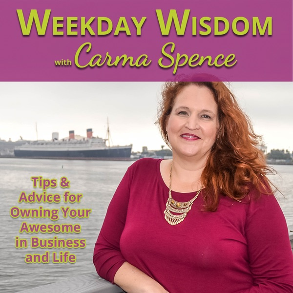 Weekday Wisdom – CARMA Spence: The Own Your Awesome Mentor