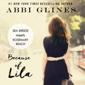 Abbi Glines - Because of Lila (Unabridged)  artwork