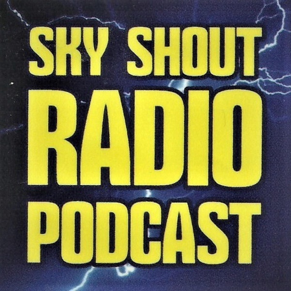 Sky Shout Radio Podcast