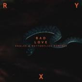 Bad Love (Eagles & Butterflies Remix)