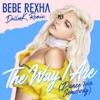 The Way I Are (Dance With Somebody) [DallasK Remix] - Single, Bebe Rexha