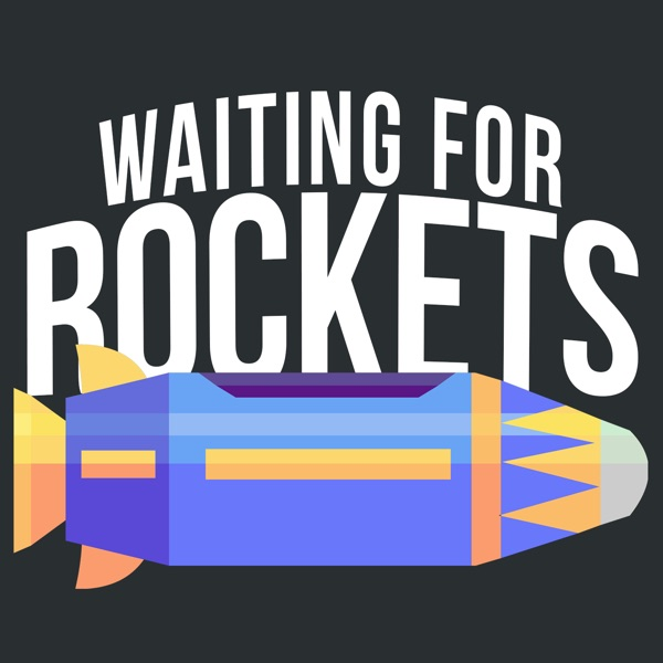 Waiting for Rockets