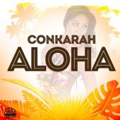 Aloha - Conkarah