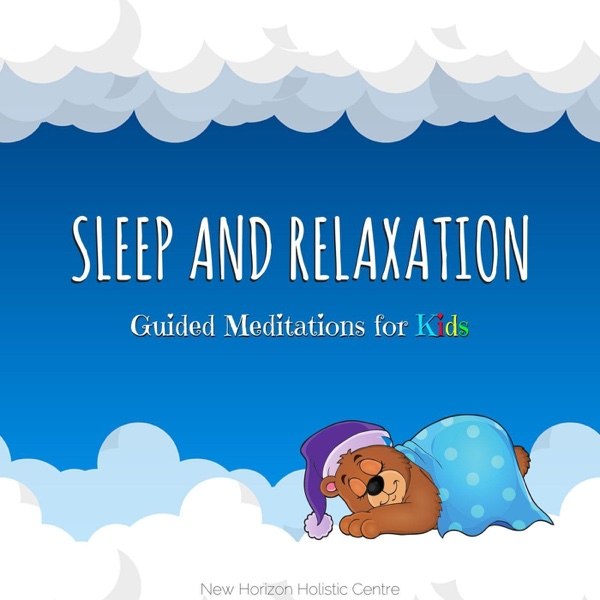 New Horizon Holistic Centre Sleep and Relaxation: Guided Meditations for Kids Album Cover
