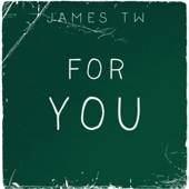James TW - For You artwork