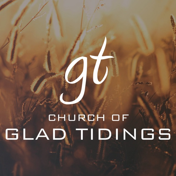 Church of Glad Tidings Podcast