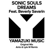 Dreams (feat. Beverly Savarin) [Anto & Lyle M Club Mix] - Sonic Souls