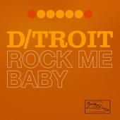 D/troit - Rock Me Baby artwork