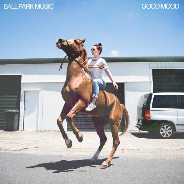 Good Mood (by Ball Park Music)