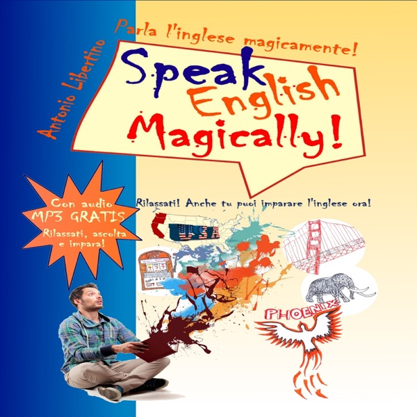 Speak English Magically! -  Corso d'inglese per italiani