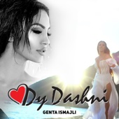 Dy Dashni - Genta Ismajli