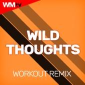 Wild Thoughts (Workout Remix 128 Bpm)