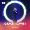 Hesitate X Factor Recording - Grace Davies mp3