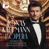 Jonas Kaufmann, Bayerisches Staatsorchester & Bertrand De Billy