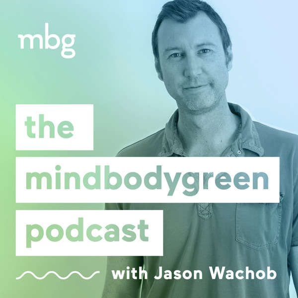 The mindbodygreen Podcast | motivational interviews covering health, fitness, nutrition, entrepreneurship, self-help and more