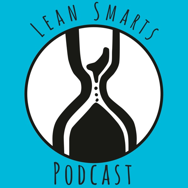 Lean Smarts Podcast: Lean Manufacturing | Leadership