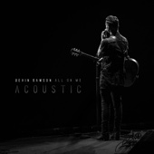 All On Me (Acoustic) - Devin Dawson