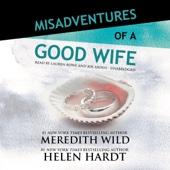 Meredith Wild & Helen Hardt - Misadventures of a Good Wife: Misadventures, Book 2 (Unabridged)  artwork