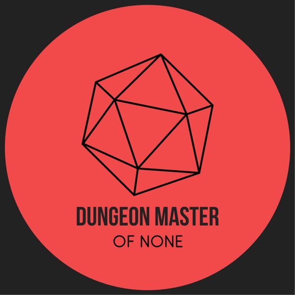 Dungeon Master of None