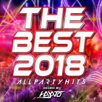 DJ HAYATO - THE BEST 2018 - ALL PARTY HITS - mixed by HAYATO artwork