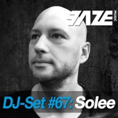 Faze DJ Set #67: Solee