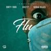 Flu (feat. Kodak Black & Koly P) - Single, Dirty 1000