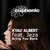 Bring You Back (feat. Jeza) [Remixes] - EP