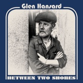 Glen Hansard - Between Two Shores  artwork