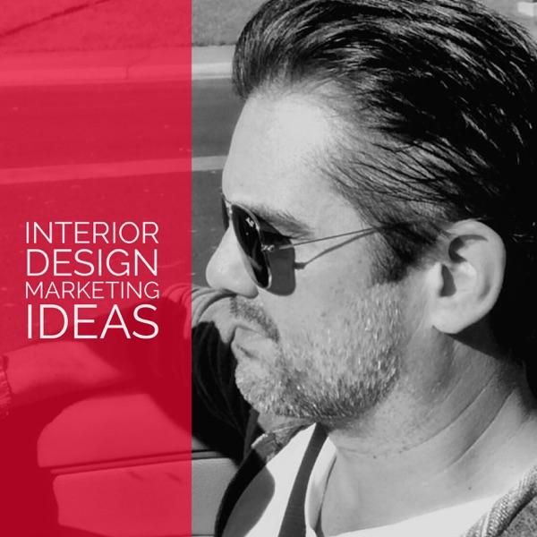 Interior Design Marketing Ideas Podcast