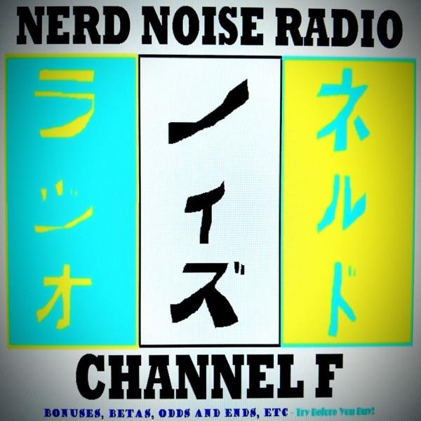 Nerd Noise Radio - Channel F