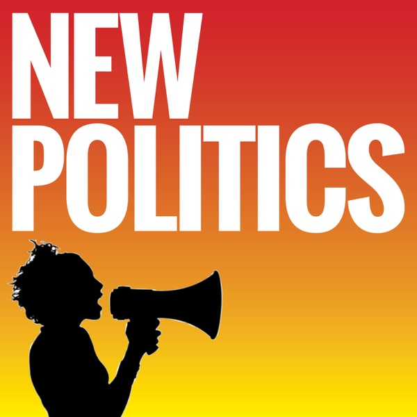 New Politics Weekly