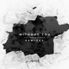 Without You (Remixes) [feat. Sandro Cavazza] - EP, Avicii