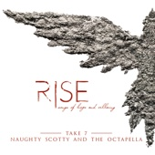 Rise - Naughty Scotty and the Octapella & Take 7