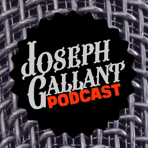 Joseph Gallant Podcast