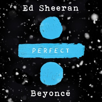 ED SHEERAN & BEYONCE Perfect