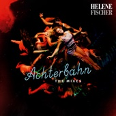 Helene Fischer - Achterbahn (The Mixes) Grafik
