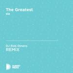 The Greatest (DJ Rob Dinero Unofficial Remix) [sia] - Single
