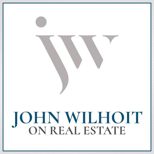 John Wilhoit On Real Estate