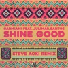 Shine Good (feat. Julimar Santos) [Steve Aoki Remix]