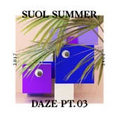 Suol Summer Daze 2017, Pt. 3 - Various Artists